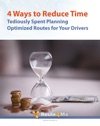 4 Ways To Reduce Time Tediously Spent Planning Optimized Routes For Your Drivers