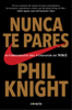 Phil Knight - Nunca te pares portada