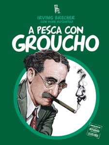 A pesca con Groucho & Co. da Irving Brecher & Hank Rosenfeld