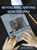 Revitalising Writing with the iPad