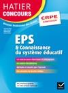 Hatier Concours CRPE 2017 - EPS Et Connaissance Du Systme Ducatif - Epreuve Orale Dadmission