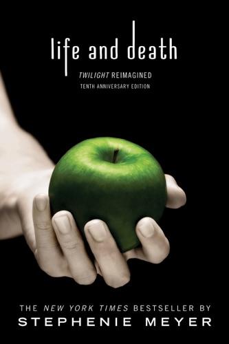 Stephenie Meyer - Life and Death: Twilight Reimagined