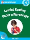 Leveled Reading Under A Microscope