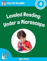 Leveled Reading: Under a Microscope