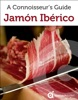 Jamón Ibérico: A Connoisseur's Guide