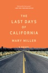 The Last Days Of California A Novel
