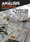 Voto De Castigo A Corrupcin E Impunidad En Mxico