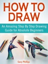 How To Draw An Amazing Step By Step Drawing Guide For Absolute Beginners