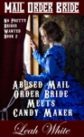 Abused Mail Order Bride Meets Candy Maker Mail Order Bride