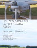 Utilizzo droni per la fotografia aerea