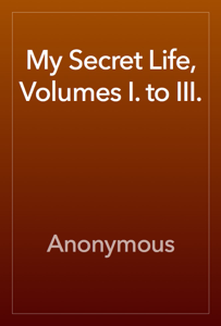 My Secret Life, Volumes I. to III. Book Review