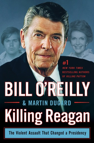 Bill O'Reilly & Martin Dugard - Killing Reagan