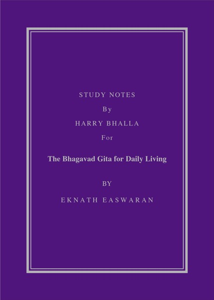 Study Note by Harry Bhalla of The Bhagavad Gita for Daily Living
