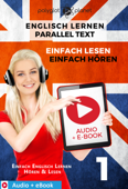 Englisch Lernen - Paralleltext : Einfach Lesen - Einfach Hören : E-Book + Hörbuch Nr. 1