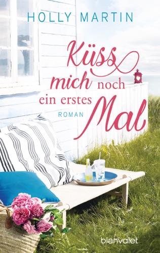 Holly Martin - Küss mich noch ein erstes Mal