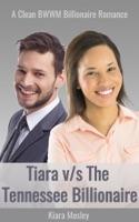 BWWM ROMANCE: Tiara vs the Tennessee Billionaire