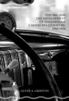 The BBC And The Development Of Anglophone Caribbean Literature 1943-1958