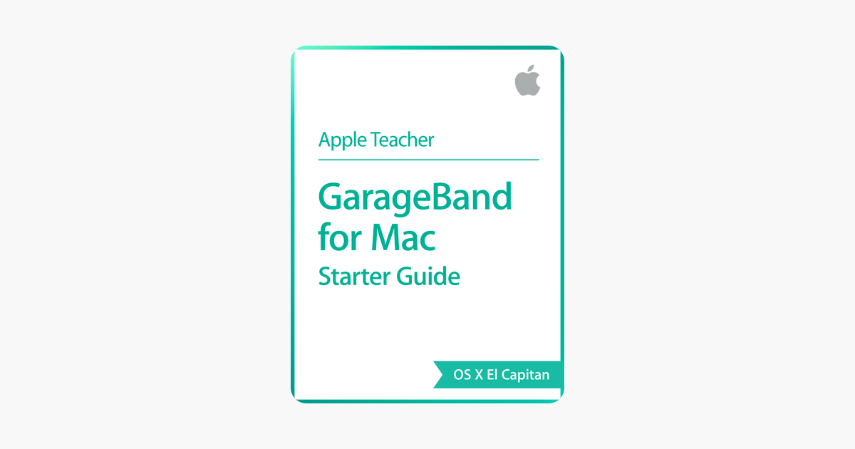 GarageBand for Mac Starter Guide OS X El Capitan on Apple Books