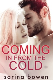 Coming In From the Cold - Sarina Bowen by  Sarina Bowen PDF Download