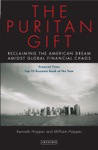 Puritan Gift The  Reclaiming The American Dream Amidst Global Financial Chaos
