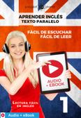 Aprender inglés - Texto paralelo : Fácil de leer - Fácil de escuchar : Audio + eBook n.º 1