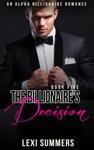 The Billionaires Decision The Billionaires Crush - Book 5