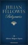 Belgravia 4 - Adresse Belgrave Square