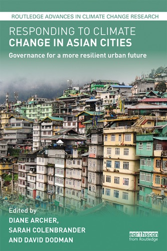 Diane Archer, Sarah Colenbrander & David Dodman - Responding to Climate Change in Asian Cities