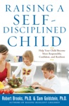 Raising A Self-Disciplined Child  Help Your Child Become More Responsible Confident And Resilient