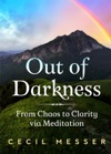 Out Of Darkness From Chaos To Clarity Via Meditation