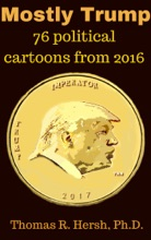 Mostly Trump: 76 Political Cartoons From 2016