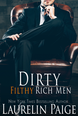 Dirty Filthy Rich Men - Laurelin Paige book