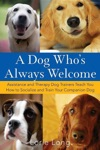 A Dog Whos Always Welcome