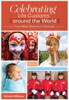 Celebrating Life Customs Around The World From Baby Showers To Funerals 3 Volumes