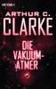 Die Vakuum-Atmer - Arthur C. Clarke