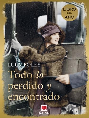 Lucy Foley - Todo lo perdido y encontrado