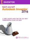 Teach Yourself Autodesk Inventor 2016