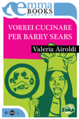Ho Cucinato Per Barry Sears