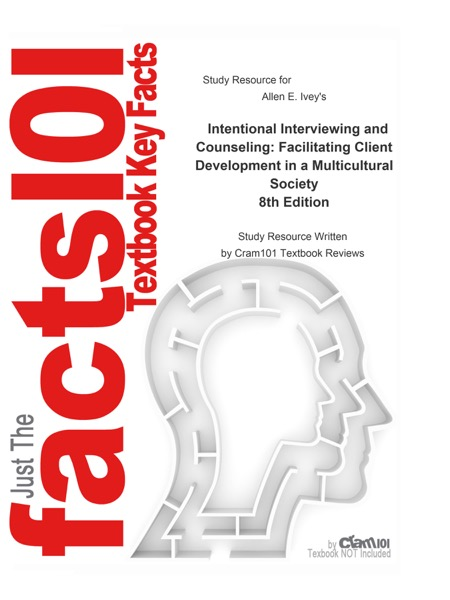 Intentional Interviewing and Counseling, Facilitating Client Development in a Multicultural Society