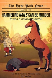 Hammering Nails Can Be Murder It Was A Helluva Funeral First In The Hyde Park Inn Mystery Series