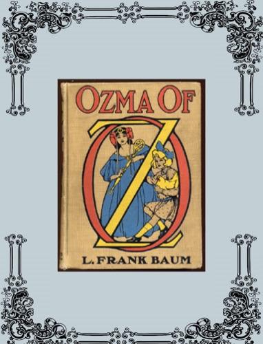 Ozma of Oz - L. Frank Baum - L. Frank Baum