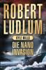 Robert Ludlum & Kyle Mills - Die Nano-Invasion Grafik