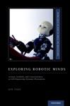 Exploring Robotic Minds