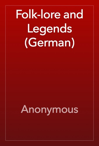 Anonymous - Folk-lore and Legends (German)