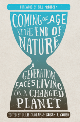 Coming of Age at the End of Nature - Julie Dunlap & Susan A. Cohen book