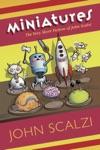 Miniatures The Very Short Fiction Of John Scalzi