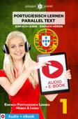Portugiesisch Lernen - Paralleltext : Einfach Lesen - Einfach Hören : Audio + eBook Nr. 1