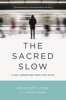 Alicia Britt Chole - The Sacred Slow  artwork