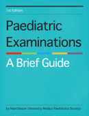Paediatric Examinations: A Brief Guide