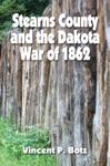Stearns County And The Dakota War Of 1862